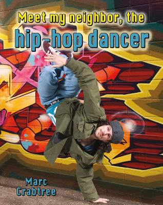 Meet My Neighbor, the Hip-Hop Dancer By Crabtree, Marc