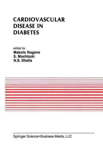Cardiovascular Disease in Diabetes By Nagano, Makoto (EDT)/ Mochizuki, Seibu (EDT)/ Dhalla, Naranjan S. (EDT)